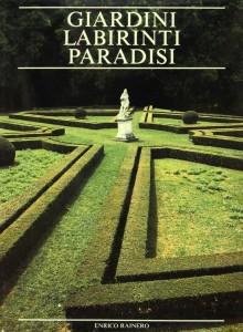 giardini-labirinti-paradisi-enrico-rainero