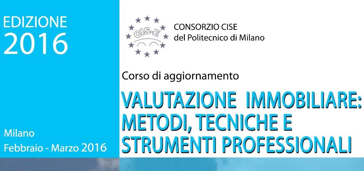 Politecnico di Milano: Valutazione Immobiliare: metodi, tecniche e strumenti professionali