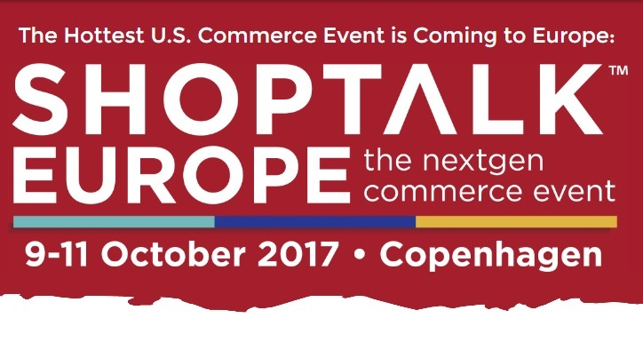 Innovation in retail: Shoptalk Europe event in Copenhagen